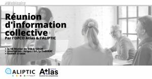 Réunion d'information collective par l'OPCO Atlas et l'ALIPTIC @ En ligne