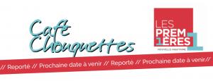 // Reporté // Les Premières : Café'Chouquettes de Limoges @ ALIPTIC / French Tech Limousin