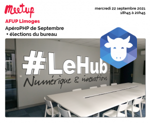 ApéroPHP de Septembre + élections du bureau Afup Limoges @ Le Hub Numérique & Innovation